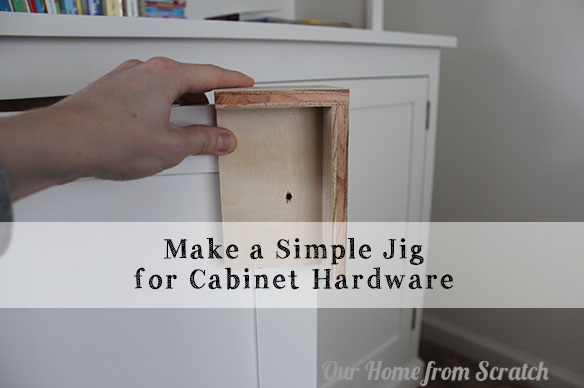 Simple Homemade Jig For Cabinet Door Pulls