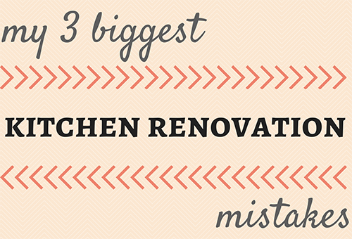 3 biggest kitchen renovation mistakes
